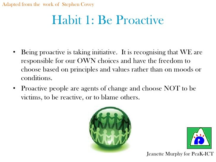 Habit 1 Be Proactive Based On The Work Of Stephen: Middle Leaders Hui Workshop, May 2010