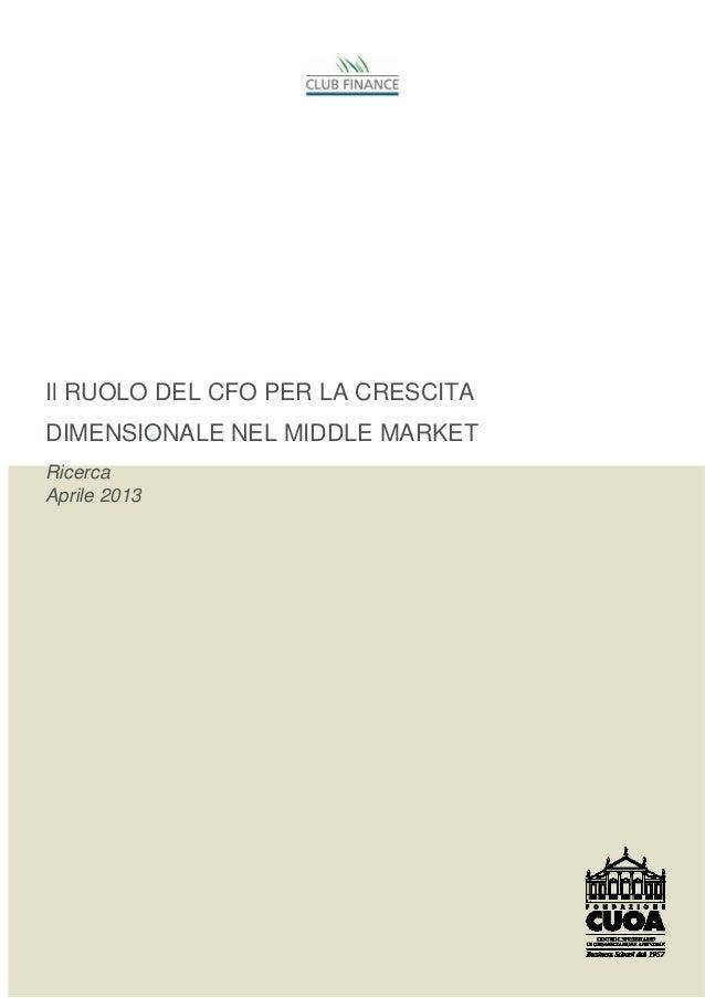Il RUOLO DEL CFO PER LA CRESCITADIMENSIONALE NEL MIDDLE MARKETRicercaAprile 2013