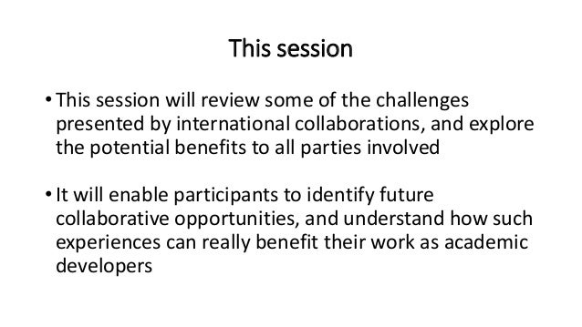 Challenges & opportunities for academic developers working with international collaborative partnerships Slide 3