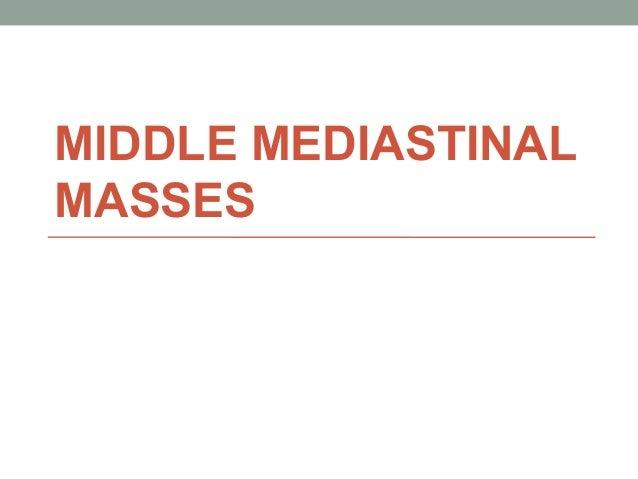 MIDDLE MEDIASTINAL MASSES
