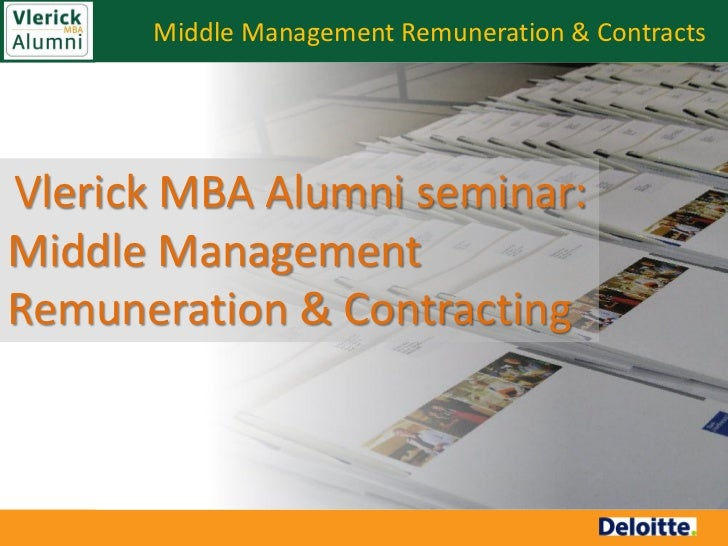 Middle Management Remuneration & ContractsVlerick MBA Alumni seminar:Middle ManagementRemuneration & Contracting