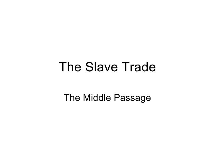 The Slave Trade The Middle Passage