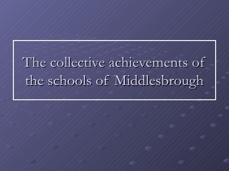 The collective achievements of the schools of Middlesbrough