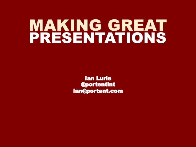 Making great presentations