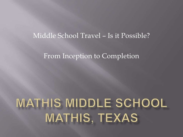 Middle School Travel – Is it Possible?   From Inception to Completion
