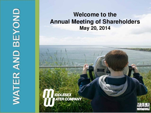 Welcome to the Annual Meeting of Shareholders May 20, 2014