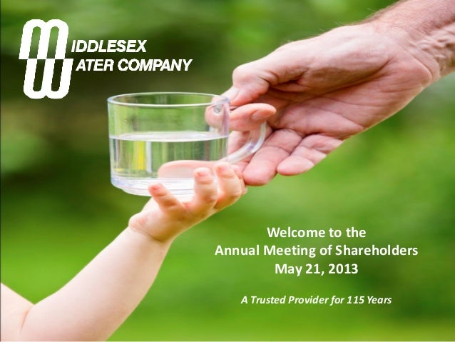 Welcome to theAnnual Meeting of ShareholdersMay 21, 2013A Trusted Provider for 115 Years