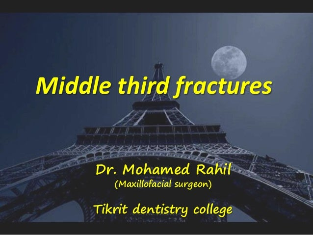 Middle third fractures Dr. Mohamed Rahil (Maxillofacial surgeon) Tikrit dentistry college