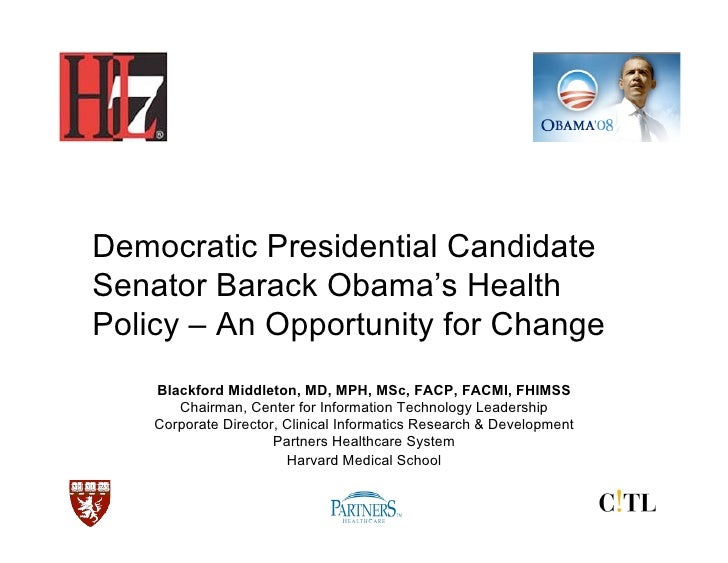 Democratic Presidential Candidate Senator Barack Obama's Health Policy – An Opportunity for Change     Blackford Middleton...