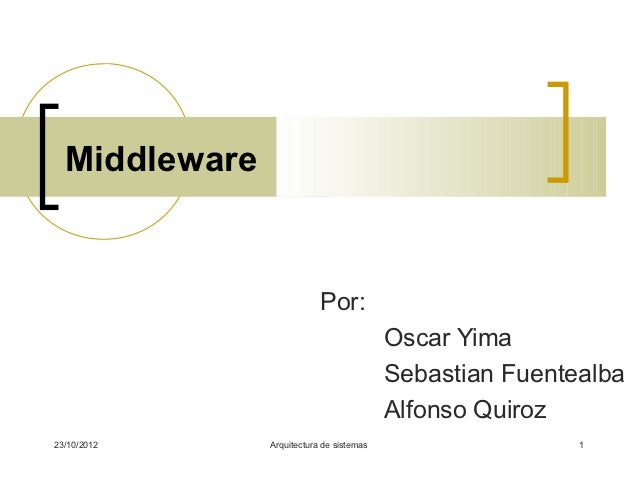 Middleware                           Por:                                          Oscar Yima                             ...