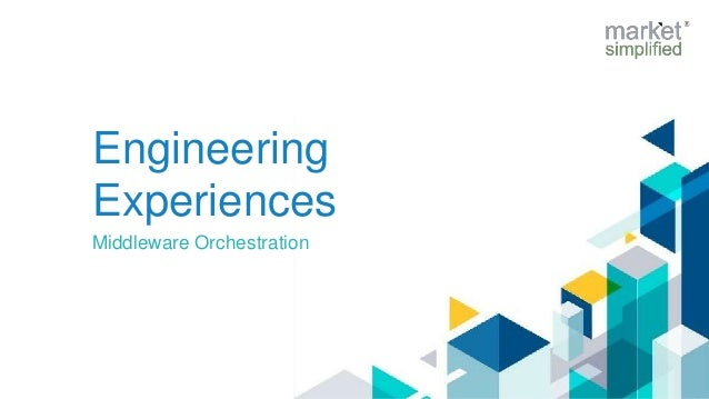 Engineering Experiences Middleware Orchestration