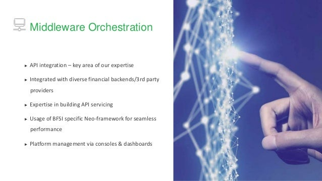 ► API integration – key area of our expertise ► Integrated with diverse financial backends/3rd party providers ► Expertise...