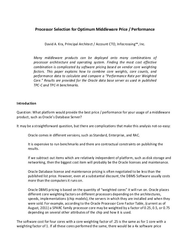Processor Selection for Optimum Middleware Price / PerformanceDavid A. Kra, Principal Architect / Account CTO, Infocrossin...