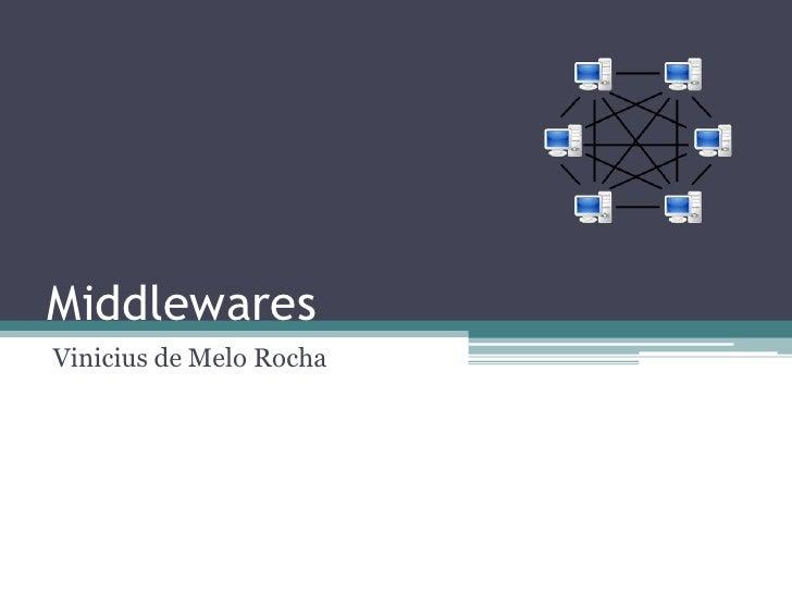 Middlewares<br />Vinicius de Melo Rocha<br />