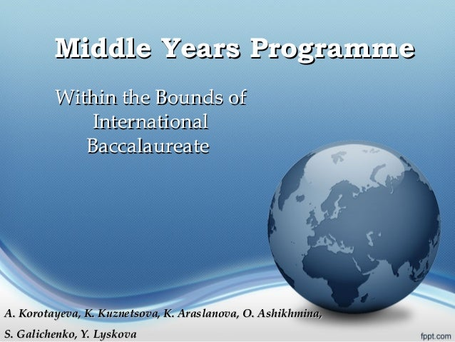 Middle Years Programme         Within the Bounds of            International            BaccalaureateA. Korotayeva, K. Kuz...