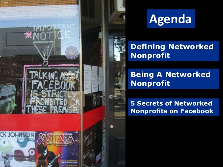 Agenda<br />Defining Networked Nonprofit<br />Being A Networked Nonprofit<br />5 Secrets of Networked Nonprofits on Facebo...