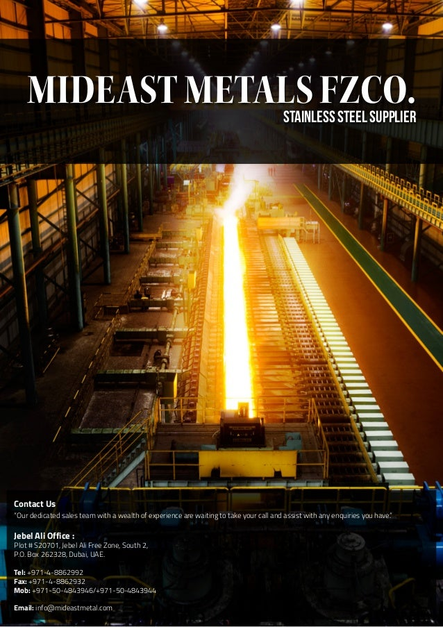 "MIDEAST METALS FZCO.STAINLESS STEEL SUPPLIER Contact Us ""Our dedicated sales team with a wealth of experience are waiting ..."