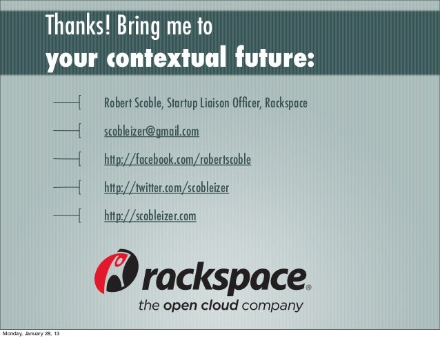 Thanks! Bring me to                your contextual future:                         Robert Scoble, Startup Liaison Officer, ...
