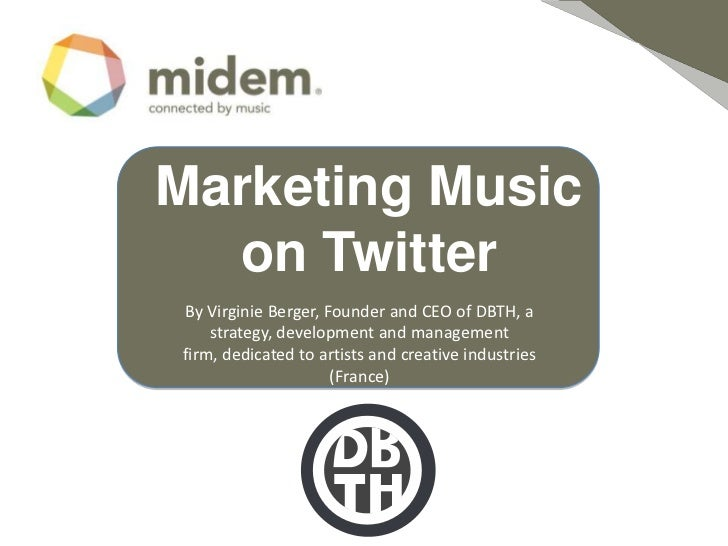 Marketing Music  on TwitterBy Virginie Berger, Founder and CEO of DBTH, a    strategy, development and managementfirm, ded...