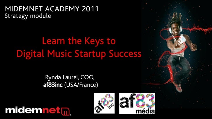 Learn the Keys toDigital Music Startup Success                    Text       Rynda Laurel, COO,      af83inc (USA/France)