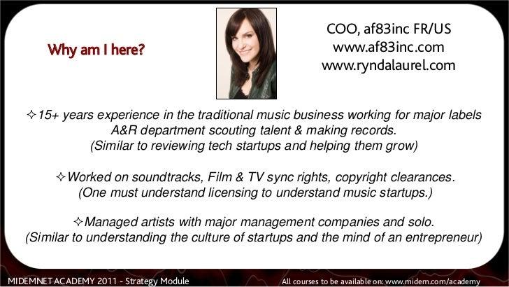 Rynda Laurel Midem 2011 Keys to Music Startups a/k/a Startups are like rock bands. Slide 3