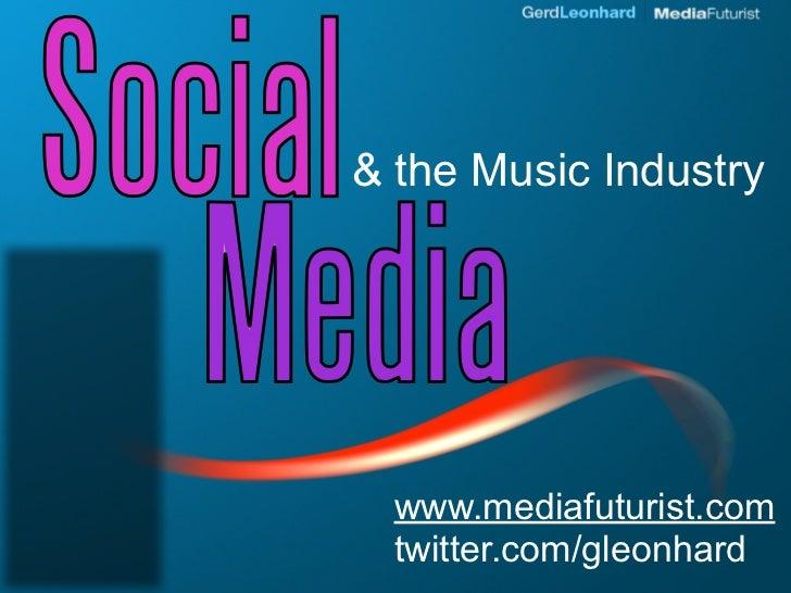 & the Music Industry       www.mediafuturist.com   twitter.com/gleonhard