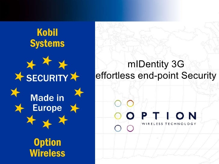 mIDentity 3G Stay connected. Be secure. Be free. mIDentity 3G effortless end-point Security