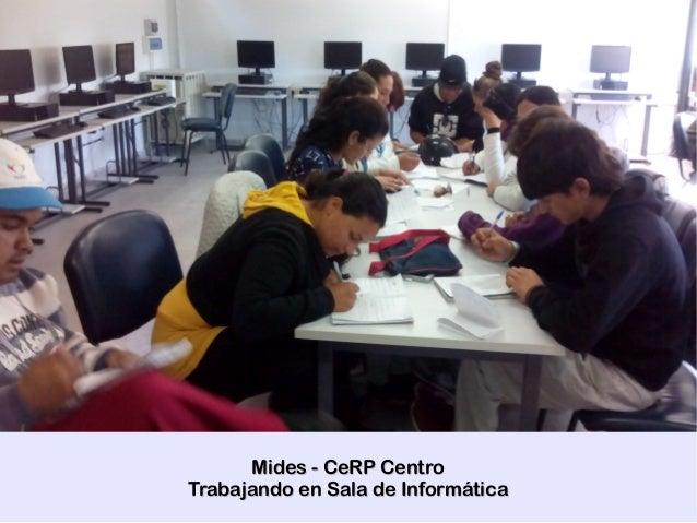 Mides - CeRP CentroMides - CeRP Centro Trabajando en Sala de InformáticaTrabajando en Sala de Informática