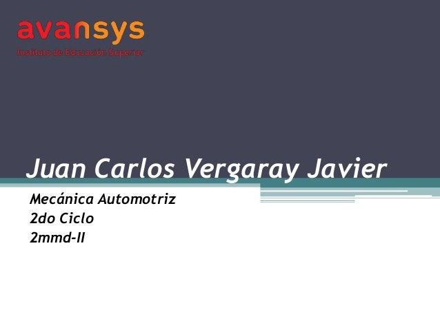 Juan Carlos Vergaray Javier Mecánica Automotriz 2do Ciclo 2mmd-II
