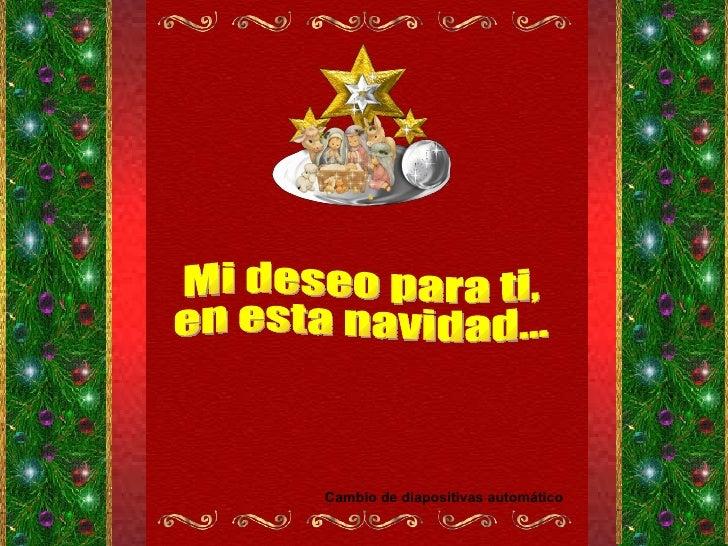 Mi deseo para ti,  en esta navidad... Cambio de diapositivas automático