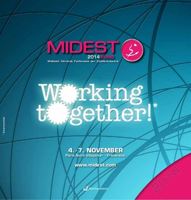 *Zusammenarbeit 4. > 7. NOVEMBER Paris Nord Villepinte - Frankreich www.midest.com Weltweit führende Fachmesse der Zuliefe...