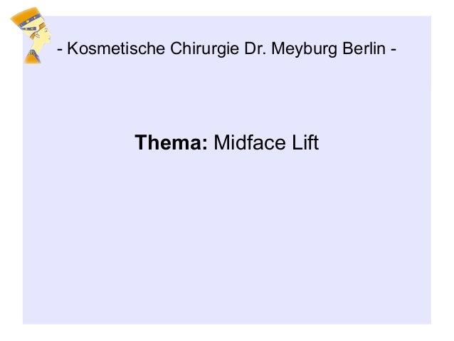 Thema: Midface Lift - Kosmetische Chirurgie Dr. Meyburg Berlin -