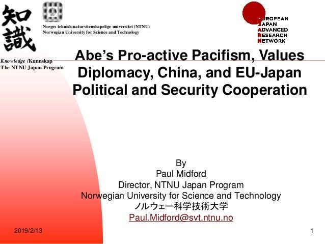 2019/2/13 1 By Paul Midford Director, NTNU Japan Program Norwegian University for Science and Technology ノルウェー科学技術大学 Paul....