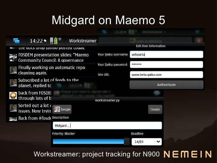 Midgard on Maemo 5     Workstreamer: project tracking for N900