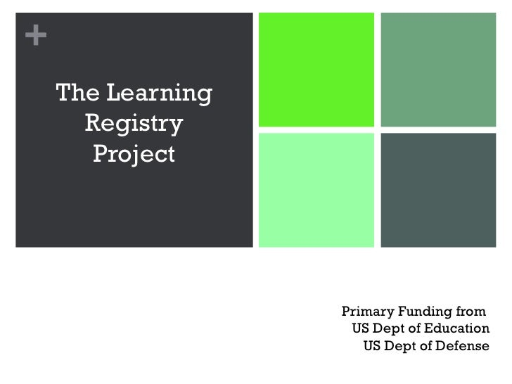 +    The Learning      Registry       Project                   Primary Funding from                    US Dept of Educati...