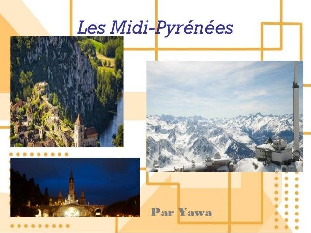 Les Midi-Pyrénées       Par Yawa