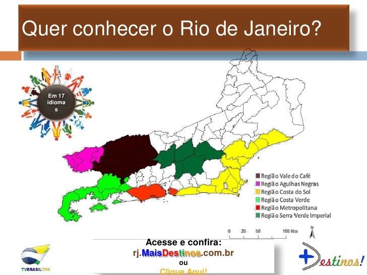 Quer conhecer o Rio de Janeiro?   Em 17  idioma     s               Acesse e confira:           rj.MaisDestinos.com.br    ...