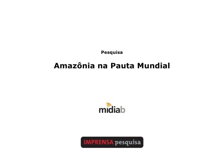 Pesquisa Amazônia na Pauta Mundial