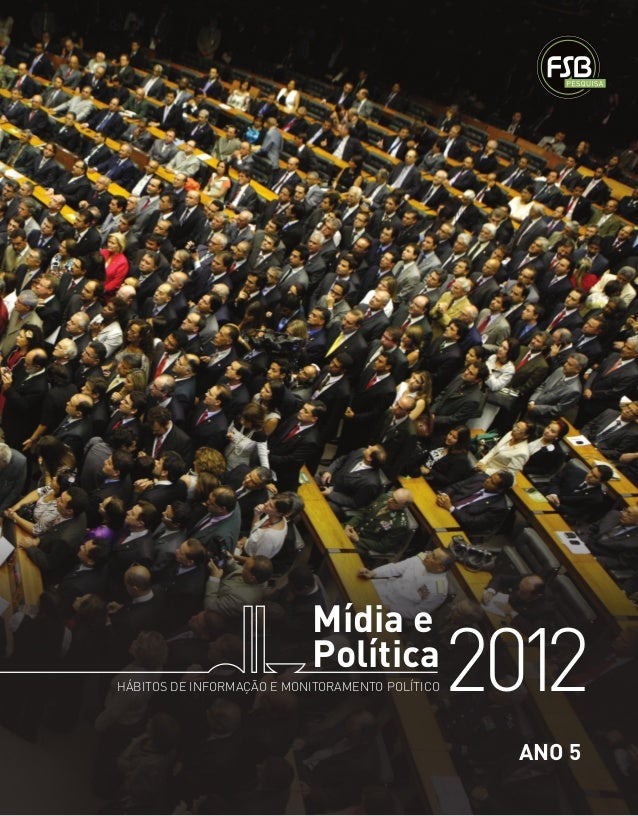 Mídia e                           PolíticaHÁBITOS DE INFORMAÇÃO E MONITORAMENTO POLÍTICO   2012                           ...