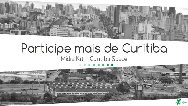 Participe mais de Curitiba Mídia Kit - Curitiba Space