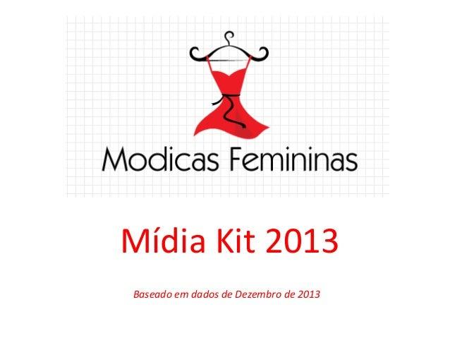 Mídia Kit 2013 Baseado em dados de Dezembro de 2013
