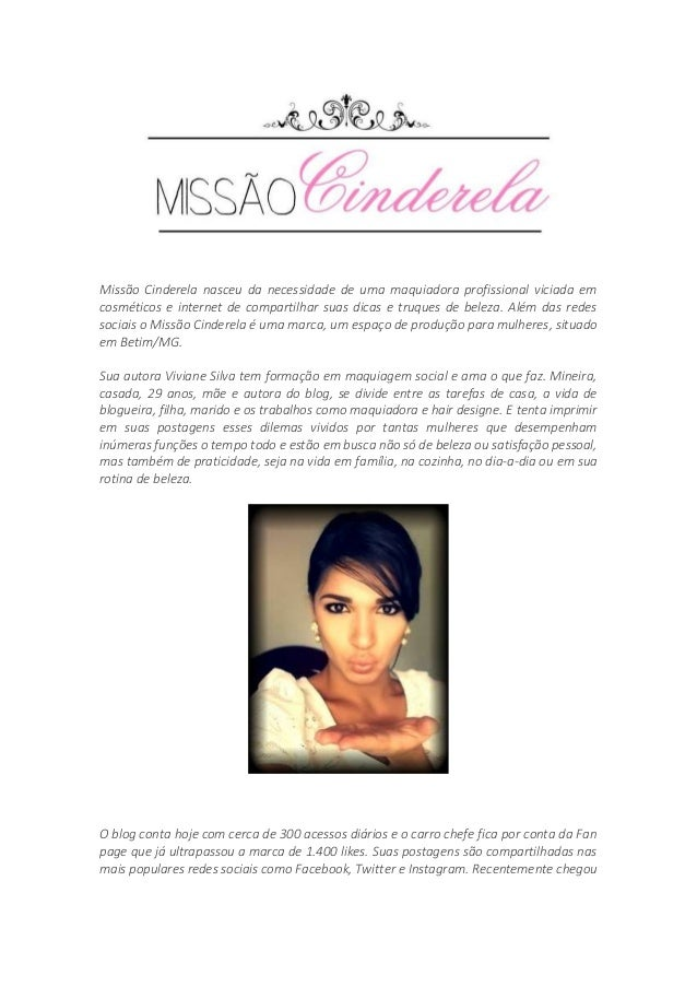 Missão Cinderela nasceu da necessidade de uma maquiadora profissional viciada em cosméticos e internet de compartilhar sua...