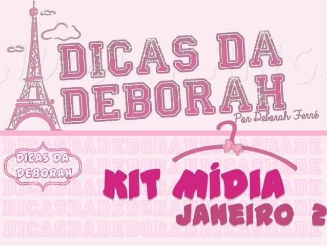Mídia Kit- blog Dicas da Deborah