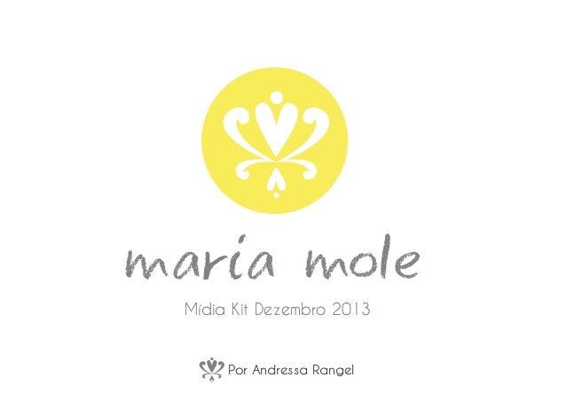 maria mole Mídia Kit Dezembro 2013  Por Andressa Rangel