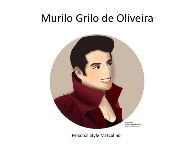 Murilo Grilo de Oliveira Personal Style Masculino