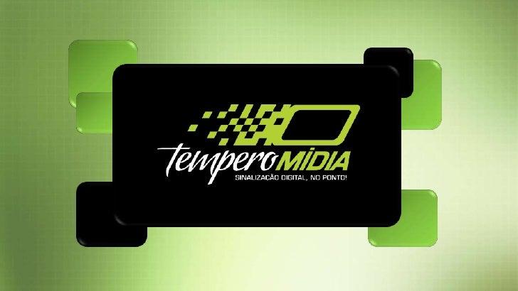 TEMPERO MÍDIA       Para Temperar, dar gosto e realçar o sabor de sua empresa, surge a Tempero Mídia e suas diversas soluç...