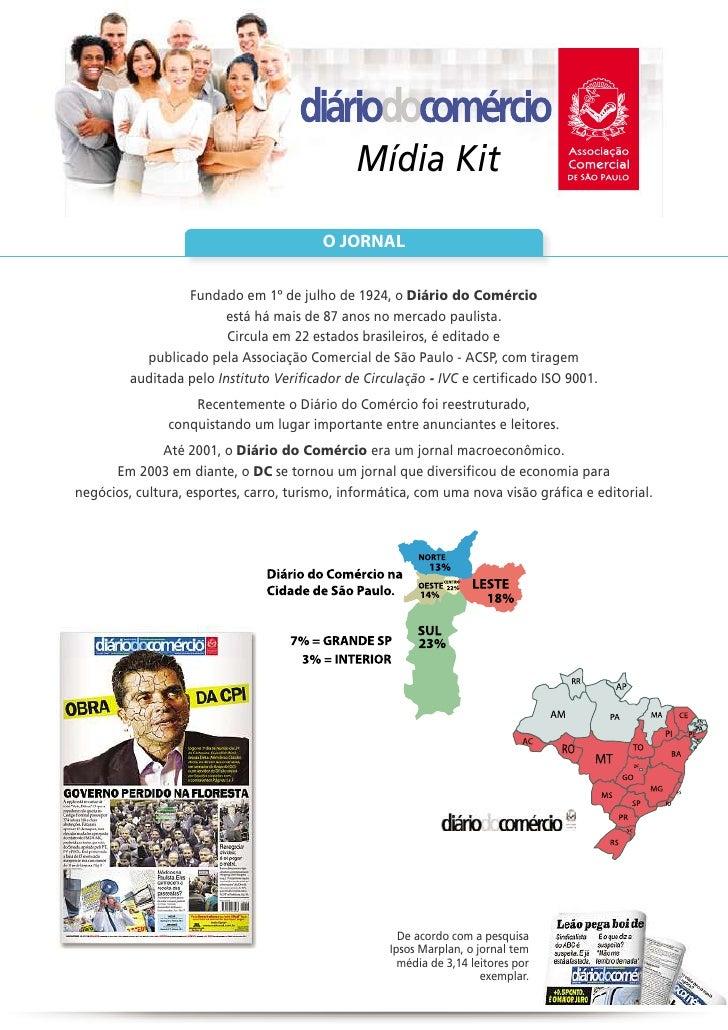 Mídia Kit                                         O JORNAL                  Fundado em 1º de julho de 1924, o Diário do Co...