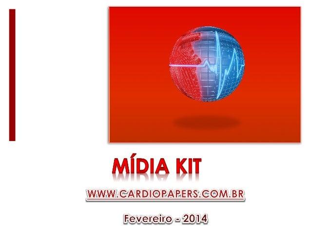 Objetivos: ¡ O Site www.cardiopapers.com.br surgiu em 2011 com o objetivo de compartilhar informações em cardiologia . ¡...