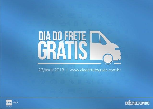 26/abril/2013   www.diadofretegratis.com.br