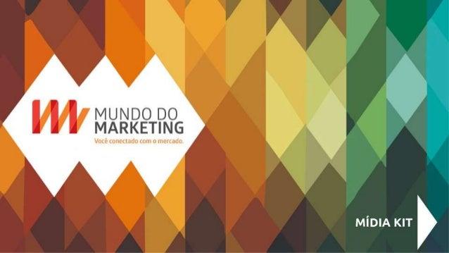 Principal portal sobre Marketing no Brasil Conteúdo para Tomada de Decisão 100 mil visitantes únicos/mês + 1 milhão de vie...